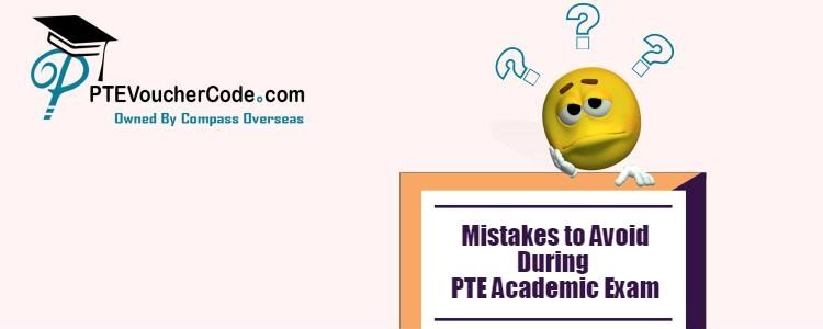 Mistakes to Avoid During the PTE Academic Exam